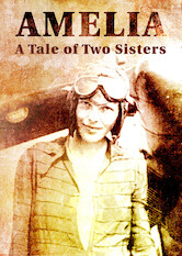 Search netflix Amelia: A Tale of Two Sisters